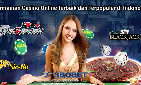 Permainan Casino Online Terbaik dan Terpopuler di Indonesia