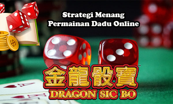Strategi Menang Permainan Dadu Online