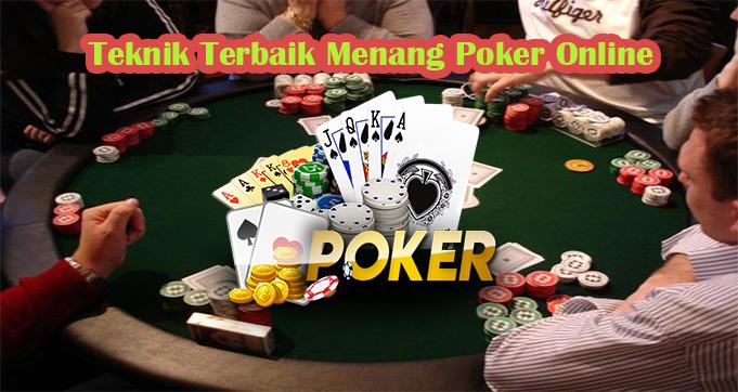 Teknik Terbaik Menang Poker Online