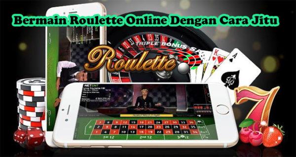 Bermain Roulette Online Dengan Cara Jitu