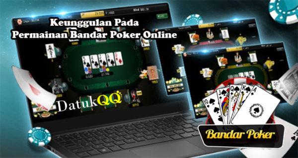 Keunggulan Pada Permainan Bandar Poker Online