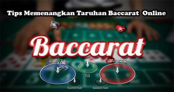 Tips Memenangkan Taruhan Baccarat  Online